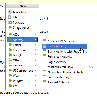 Creating a new Android Activity in Android Studio - choose Activity and then what kind of activity to create.
